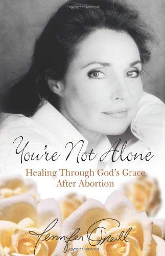 You're Not Alone: Healing Through God's Grace After Abortion 9780757301681