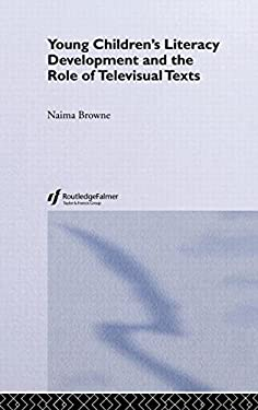 Young Children's Literacy Development and the Role of Televisual Texts 9780750708555