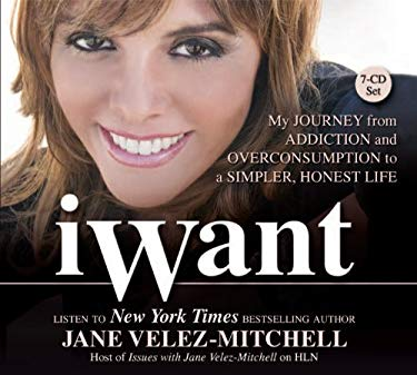 iWant: My Journey from Addiction and Overconsumption to a Simpler, Honest Life 9780757315251