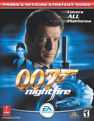 007: Nightfire: Prima's Official Strategy Guide 9780761539988