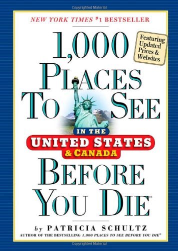 1,000 Places to See in the United States and Canada Before You Die, Updated Ed. 9780761163367