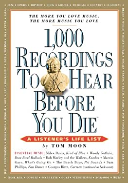 1,000 Recordings to Hear Before You Die: A Listener's Life List 9780761149415