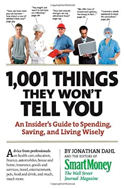 1,001 Things They Won't Tell You: An Insider's Guide to Spending, Saving, and Living Wisely 9780761151371