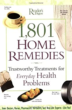1,801 Home Remedies: Trustworthy Treatments for Everyday Health Problems 9780762106028