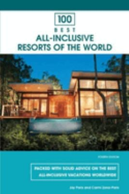 100 Best Family Resorts in North America: 100 Quality Resorts with Leisure Activities for Children and Adults 9780762738618