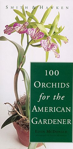 100 Orchids for the American Gardener 9780761110712