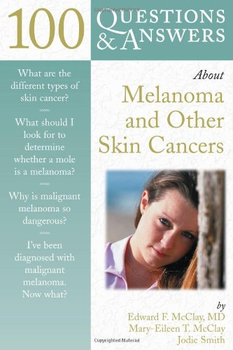 100 Questions & Answers about Melanoma and Other Skin Cancers
