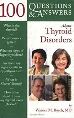 100 Question & Answers about Thyroid Disorders 9780763755492