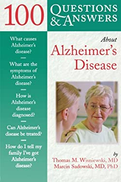 100 Questions & Answers about Alzheimer's Disease 9780763732547