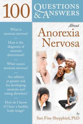 100 Questions & Answers about Anorexia Nervosa