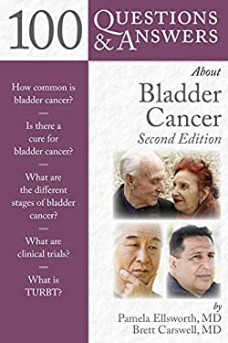 100 Questions & Answers about Bladder Cancer 9780763795870