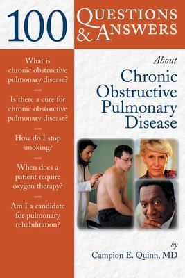 100 Questions & Answers about Chronic Obstructive Pulmonary Disease (Copd) 9780763736385