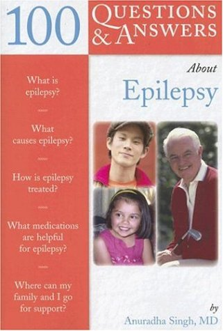 100 Questions & Answers about Epilepsy 9780763733018