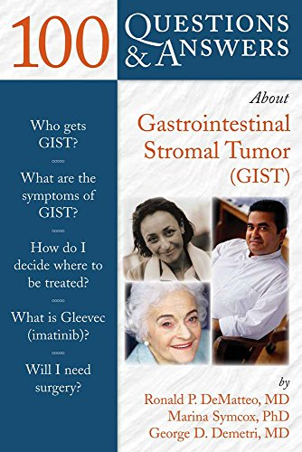 100 Questions & Answers about Gastrointestinal Stromal Tumor (GIST) 9780763738389