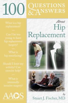 100 Questions & Answers about Hip Replacement 9780763768720
