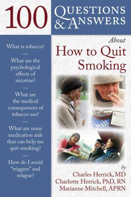 100 Questions & Answers about How to Quit Smoking 9780763757410