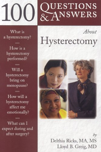 100 Questions & Answers about Hysterectomy 9780763734633
