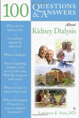 100 Questions & Answers about Kidney Dialysis 9780763754174