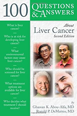100 Questions & Answers about Liver Cancer 9780763761745