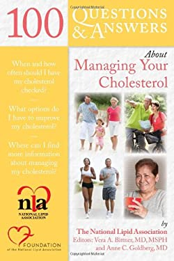 100 Questions & Answers about Managing Your Cholesterol 9780763756796