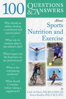 100 Questions & Answers about Sports Nutrition and Exercise 9780763778866