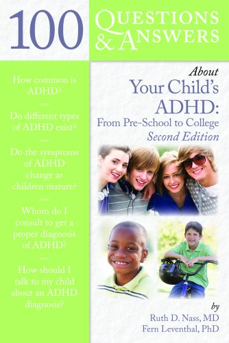 100 Questions & Answers about Your Child's ADHD: From Preschool to College 9780763781798