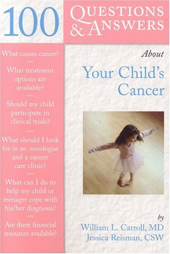 100 Questions & Answers about Your Child's Cancer 9780763731403