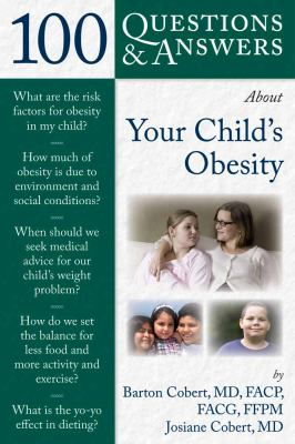 100 Questions & Answers about Your Child's Obesity 9780763778323