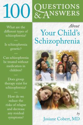 100 Questions & Answers about Your Child's Schizophrenia 9780763778088