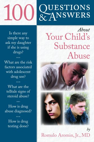 100 Questions & Answers about Your Child's Substance Abuse 9780763779818