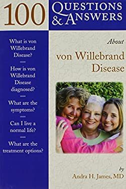100 Questions & Answers about von Wildebrand Disease 9780763757670