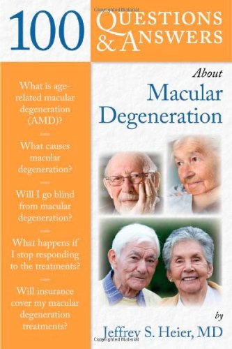 100 Questions and Answers about Macular Degeneration 9780763764364