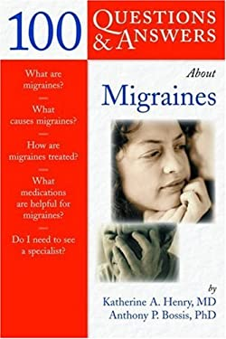 100 Questions and Answers about Migraines 9780763733025