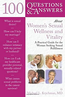 100 Questions and Answers about Women's Sexual Wellness and Vitality: A Practical Guide for Woman Seeking Sexual Fulfillment 9780763754488