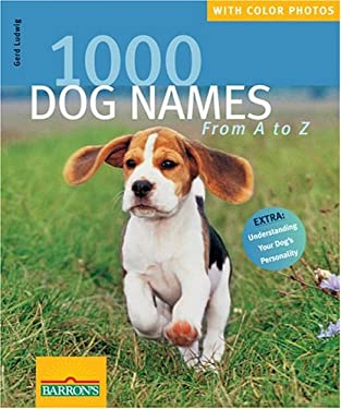 1000 Dog Names: From A to Z 9780764130717