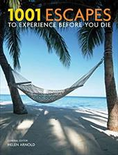 1001 Escapes to Experience Before You Die