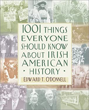1001 Things Everyone Should Know about Irish-American History 9780767906869