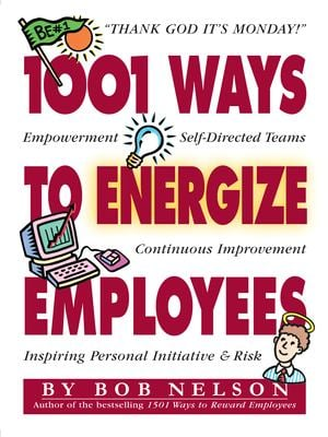 1001 Ways to Energize Employees 9780761101604