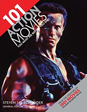 101 Action Movies You Must See Before You Die 9780764163500