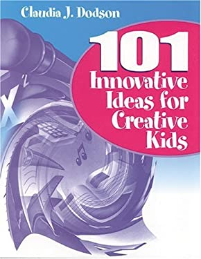 101 Innovative Ideas for Creative Kids 9780761976455
