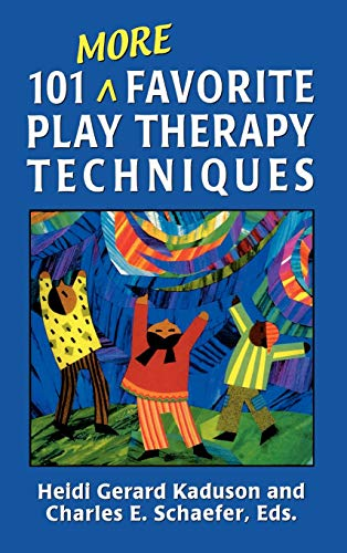 101 More Favorite Play Therapy Techniques 9780765702999