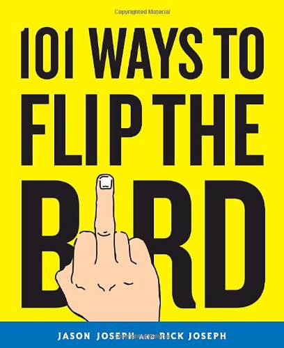 101 Ways to Flip the Bird 9780767926812