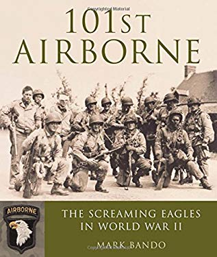101st Airborne: The Screaming Eagles in World War II 9780760329849