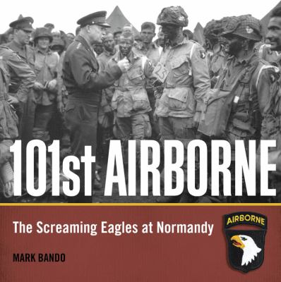 101st Airborne: The Screaming Eagles at Normandy 9780760339800