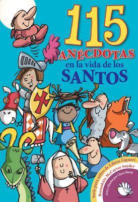 115 Anecdotas En La Vida de Los Santos 9780764810480