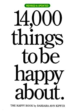 14,000 Things to Be Happy About.: The Happy Book 9780761147213