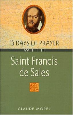 15 Days of Prayer with Saint Francis de Sales 9780764805752