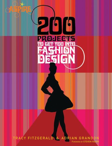 200 Projects to Get You Into Fashion Design 9780764141171
