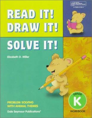 21948 Read It! Draw It! Solve It!: Kindergarten Workbook 9780769001562
