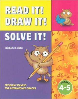 Read It, Draw It, Solve Resource Book, Grades 4 Through 5 9780769001609
